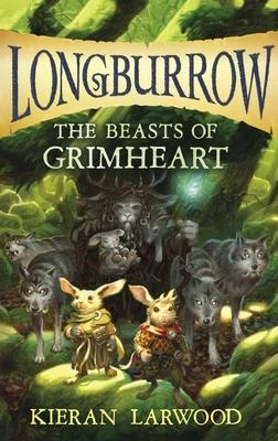 The Beasts of Grimheart - Larwood, Kieran