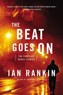 The Beat Goes on: The Complete Rebus Stories - Rankin, Ian, New