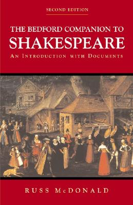 The Bedford Companion to Shakespeare: An Introduction with Documents - McDonald, Russ, PhD