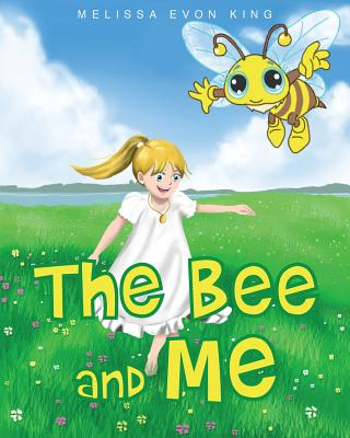 The Bee and Me - King, Melissa