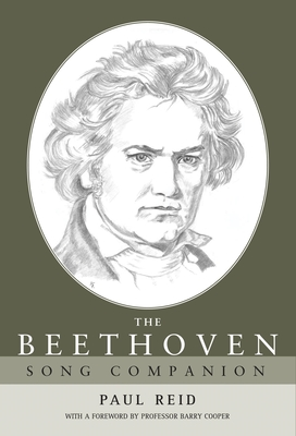 The Beethoven Song Companion - Reid, Paul, and Cooper, Barry, PH.D. (Foreword by)