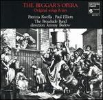 The Beggar's Opera: Original Songs & Airs - Broadside Band; Patrizia Kwella (soprano); Paul Elliott (tenor); Jeremy Barlow (conductor)