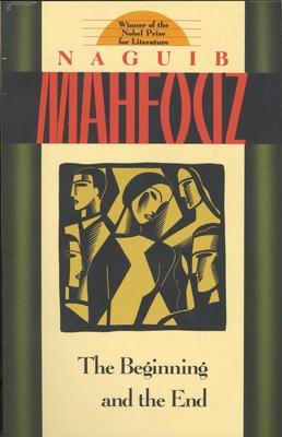The Beginning and the End - Mahfouz, Naguib