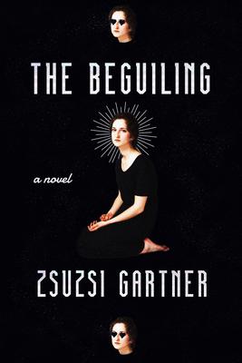 The Beguiling - Gartner, Zsuzsi