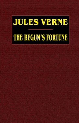 The Begum's Fortune - Verne, Jules