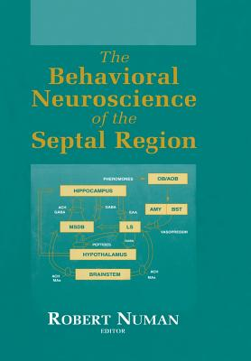 The Behavioral Neuroscience of the Septal Region - Numan, Robert (Editor)