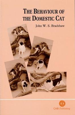 The Behaviour of the Domestic Cat - Bradshaw, John W S