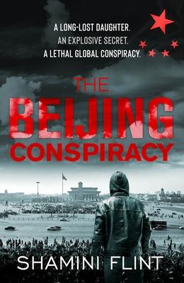 The Beijing Conspiracy - Flint, Shamini