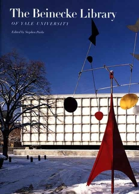 The Beinecke Library of Yale University - Parks, Stephen (Editor)