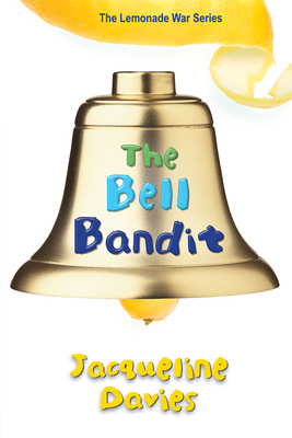 The Bell Bandit - Davies, Jacqueline, Ms.