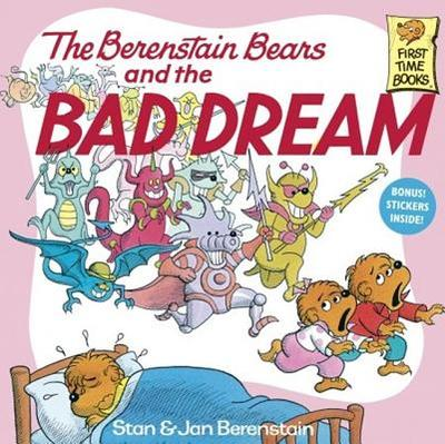 The Berenstain Bears and the Bad Dream - Berenstain, Stan And Jan Berenstain