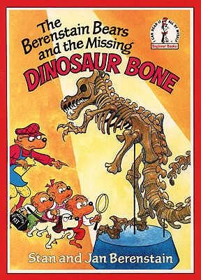 The Berenstain Bears and the Missing Dinosaur Bone -