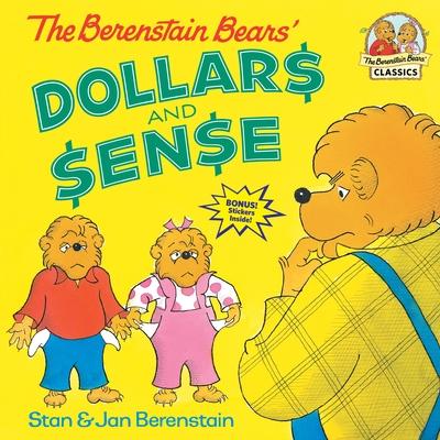 The Berenstain Bears' Dollars and Sense - Berenstain, Stan, and Berenstain, Jan