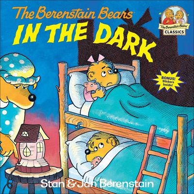The Berenstain Bears in the Dark - Berenstain, Stan, and Berenstain, Jan