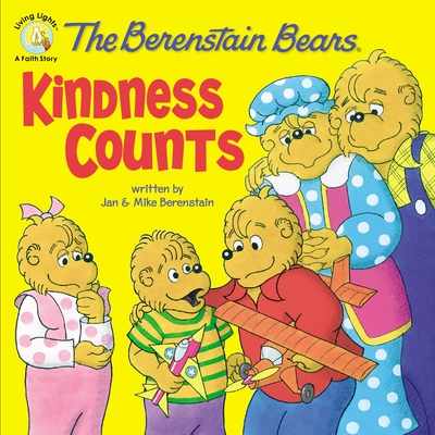 The Berenstain Bears: Kindness Counts - Berenstain, Jan, and Berenstain, Mike
