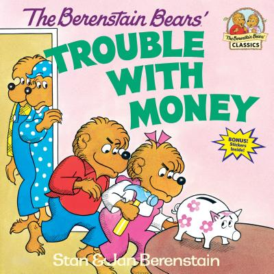 The Berenstain Bears' Trouble with Money - Berenstain, Stan, and Berenstain, Jan