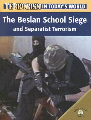 The Beslan School Siege and Separatist Terrorism - Uschan, Michael V