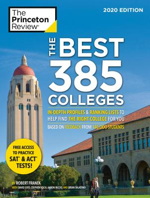 The Best 385 Colleges, 2020 Edition: In-Depth Profiles & Ranking Lists to Help Find the Right College for You - The Princeton Review, and Franek, Robert