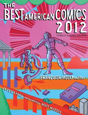 The Best American Comics - Mouly, Francoise (Editor), and Abel, Jessica (Editor), and Madden, Matt (Editor)