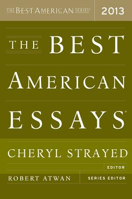 The Best American Essays - Atwan, Robert (Editor), and Strayed, Cheryl (Editor)