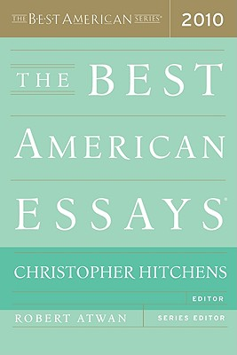 The Best American Essays - Hitchens, Christopher, and Atwan, Robert (Editor)