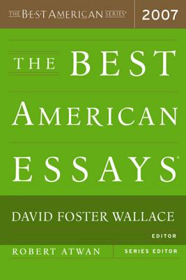 The Best American Essays - Wallace, David Foster (Editor), and Atwan, Robert (Editor)