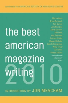 The Best American Magazine Writing - The American Society of Magazine Editors, Professor (Editor), and Meacham, John (Introduction by)