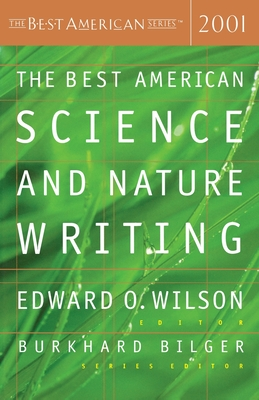 The Best American Science and Nature Writing - Wilson, Edward Osborne (Editor), and Bilger, Burkhard (Foreword by)