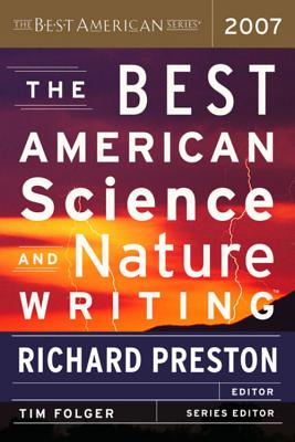 The Best American Science and Nature Writing - Folger, Tim (Editor), and Preston, Richard (Editor)