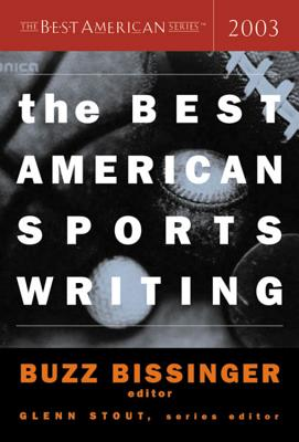 The Best American Sports Writing 2003 - Stout, Glenn (Editor)