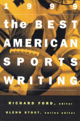The Best American Sports Writing - Ford, Richard (Editor)