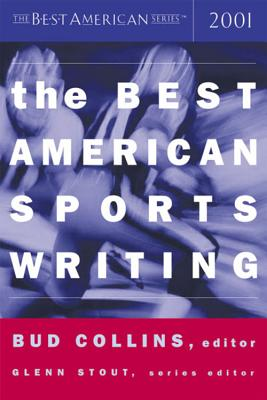 The Best American Sports Writing - Collins, Bud (Editor), and Stout, Glenn (Editor)