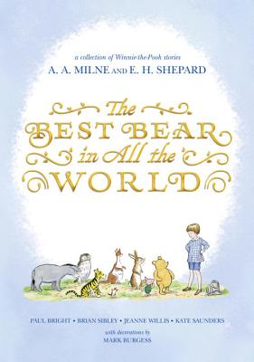 The Best Bear in All the World - Willis, Jeanne, and Saunders, Kate, and Sibley, Brian