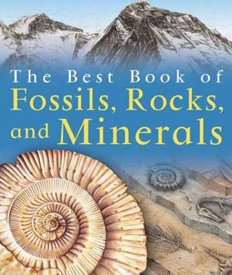 The Best Book of Fossils, Rocks and Minerals - Pellant, Chris