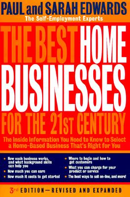 The Best Home Businesses for the 21st Century - Edwards, Paul, and Edwards, Sarah