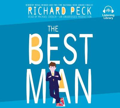 The Best Man - Peck, Richard, and Crouch, Michael (Read by)