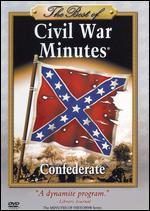 The Best of Civil War Minutes: Confederate
