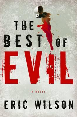 The Best of Evil - Wilson, Eric