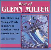 The Best of Glenn Miller Orchestra - The Glenn Miller Orchestra
