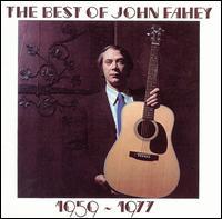 The Best of John Fahey 1959-1977 - John Fahey