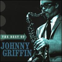 The Best of Johnny Griffin - Johnny Griffin