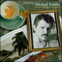 The Best of Michael Franks: A Backwards Glance - Michael Franks