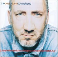 The Best of Pete Townshend: Coolwalkingsmoothtalkingstraightsmokingfirestoking - Pete Townshend