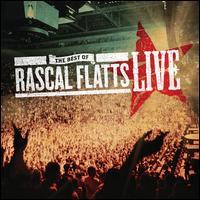 The Best of Rascal Flatts Live - Rascal Flatts