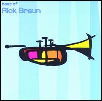 The Best of Rick Braun - Rick Braun