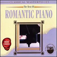 The Best of Romantic Piano - Alfred Brendel (piano); Bianca Sitzius (piano); Josef Bulva (piano); Michael Ponti (piano); Peter Schmalfuss (piano);...