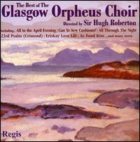 The Best of the Glasgow Orpheus Choir - Glasgow Orpheus Choir (choir, chorus)