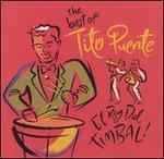 The Best of Tito Puente: El Rey del Timbal!
