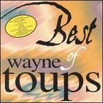 The Best of Wayne Toups - Wayne Toups
