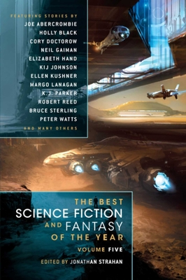 The Best Science Fiction & Fantasy of the Year: Volume 5 - Strahan, Jonathan
